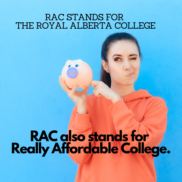 RAC is short for Royal Alberta College & Really Affordable Collge. (2)